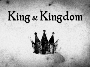 King and Kingdom